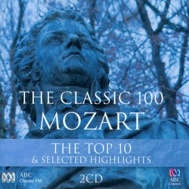 The Classic 100 Mozart – The Top 10 & Selected Highlights